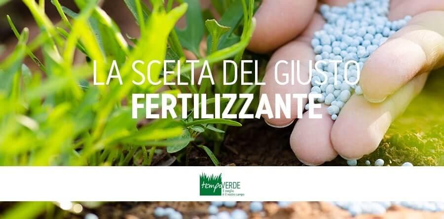 La scelta del giusto fertilizzante